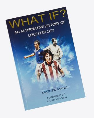 Leicester City Book - What If