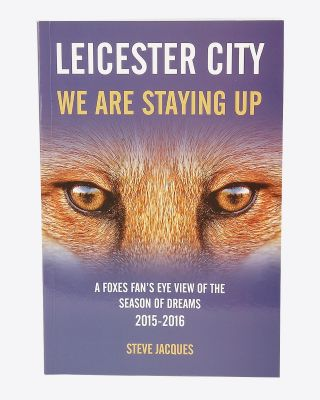 Leicester City Book - We Are Staying Up
