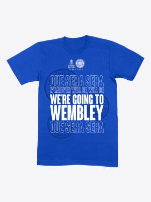 FA Cup Final Que Sera Sera T-Shirt